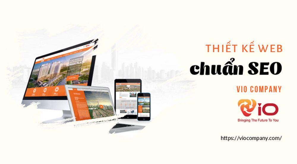 VIO - Đơn vị chuyên thiết kế web chuẩn seo lên top đầu hiện nay