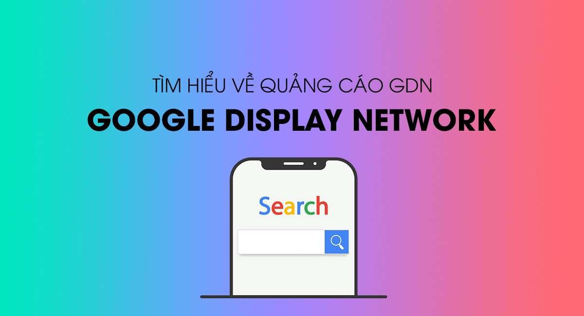 tim-hieu-ve-quang-cao-google-display-network