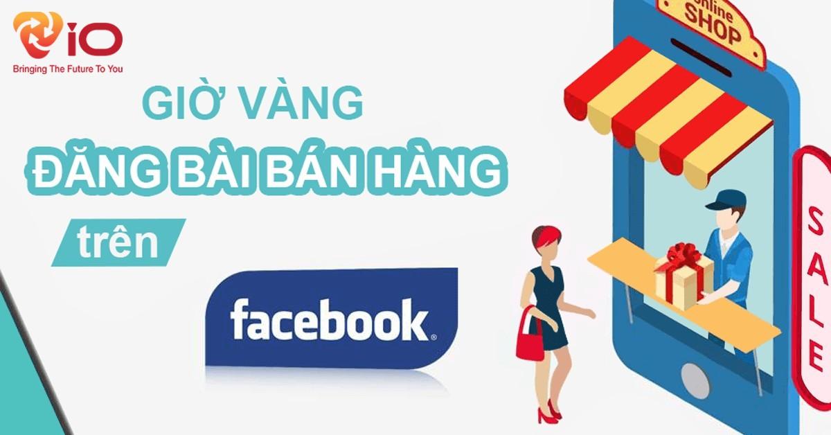 giờ vàng facebook để đăng bài