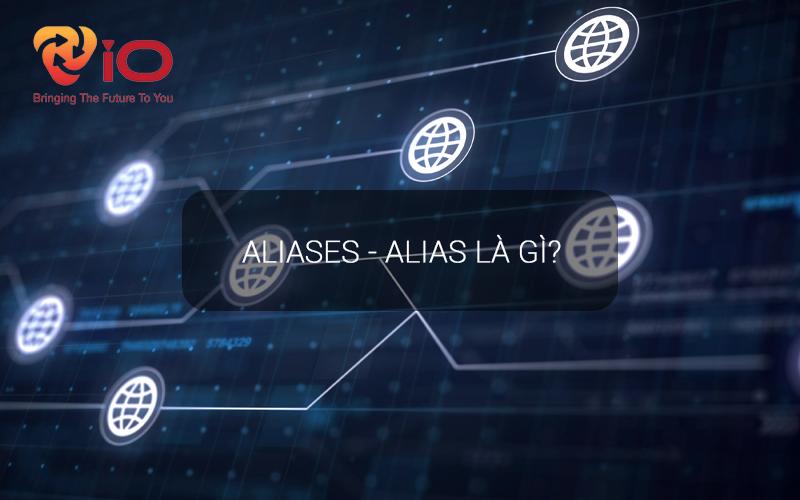 Alias là gì
