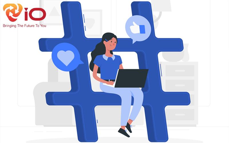 Cách sử dụng Hashtag để tăng nhận diện thương hiệu