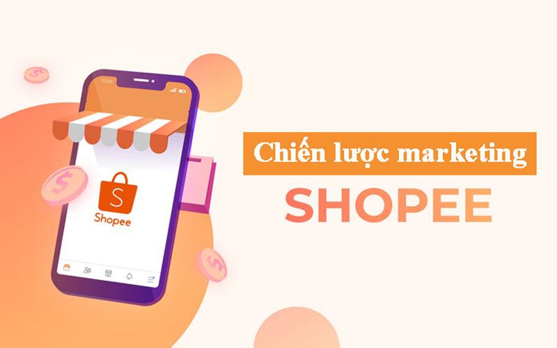 Chiến lược Marketing của Shopee