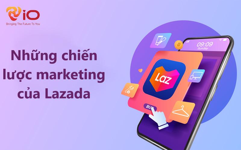 Chiến lược marketing của Lazada